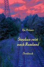 Stephan reist nach Russland