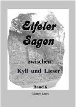 Eifeler Sagen zwischen Kyll und Lieser / Sagen zwischen Kyll und Lieser, Band 6
