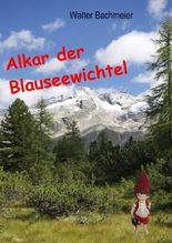Alkar der Blauseewichtel Band 1