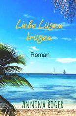 Annina Boger Romance Liebesromane / Liebe Lügen trügen