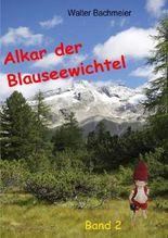 Alkar der Blauseewichtel Band 2