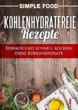 Simple Food - Kohlenhydratfreie Rezepte