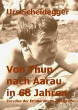 Von Thun nach Aarau in 68 Jahren