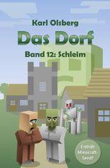 Das Dorf / Das Dorf Band 12: Schleim
