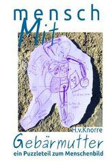 mensch MIT Gebärmutter - ein Puzzleteil zum Menschenbild