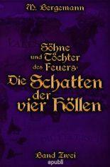 Söhne und Töchter des Feuers / Die Schatten der vier Höllen