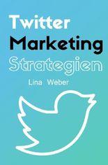 Twitter-Marketing Strategien