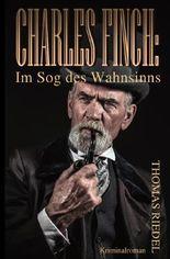 Dr. Charles Finch / Charles Finch: Im Sog des Wahnsinns