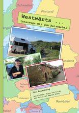 Westwärts - Unterwegs mit dem Reisemobil