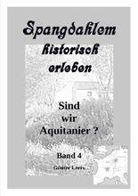 Spangdahlem historisch erleben / Spangdahlem historisch erleben, Band 4
