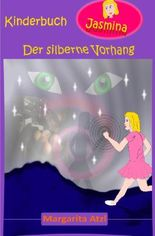 Kinderbuch Jasmina / Der silberne Vorhang