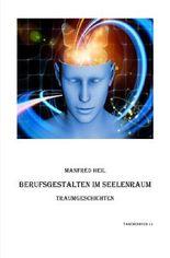 Traum(an)deutung / Berufsgestalten im Seelenraum
