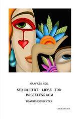 Traum(an)deutung / Sexualität-Liebe-Tod im Seelenraum