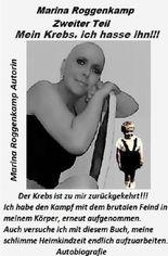 Ich hasse meinen Krebs, Debehr Verlag / Mein Krebs, ich hasse ihn!!!