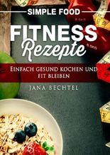 Simple Food - Fitness Rezepte