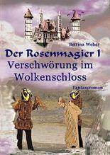 Der Rosenmagier / Der Rosenmagier I - Verschwörung im Wolkenschloss