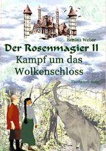 Der Rosenmagier / Der Rosenmagier II - Kampf um das Wolkenschloss