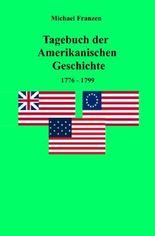Tagebuch der Amerikanischen Geschichte 1776-1799