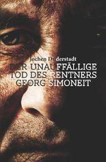 Der unauffällige Tod des Rentners Georg Simoneit