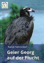 Geier Georg auf der Flucht