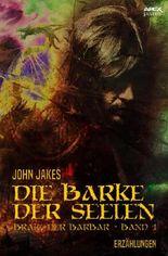 DIE BARKE DER SEELEN – Brak, der Barbar: Band 1
