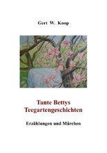 Tante Bettys Teegartengeschichten