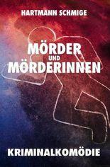 Mörder und Mörderinnen: Kriminalkomödie