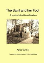 Die Heilige und ihr Narr – The Saint and her Fool [Written by Agnes Günther – Original Edition (Erstausgabe) 1913]