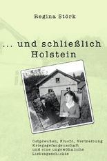 Minnas Bücher - Zeitgeschichten / . . . und schließlich Holstein