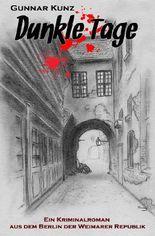 Kriminalromane aus dem Berlin der Weimarer Republik / Dunkle Tage