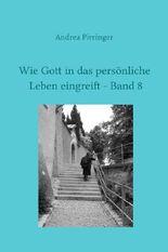 Wie Gott in das persönliche Leben eingreift / Wie Gott in das persönliche Leben eingreift - Band 8