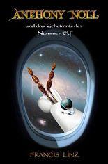 Anthony Noll / Anthony Noll und das Geheimnis der Nummer Elf