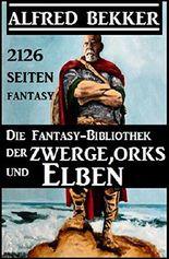 Die Fantasy-Bibliothek der Zwerge, Orks und Elben - 2126 Seiten Fantasy