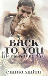 Back to you: Nie mehr ohne dich