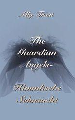 The Guardian Angels - Himmlische Sehnsucht