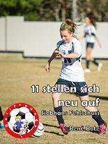 11 stellen sich neu auf: Siobháns Fehlschuss (Die Ballfreunde-Mädchen)
