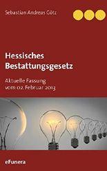 Hessisches Bestattungsgesetz: Aktuelle Fassung vom 02. Februar 2013