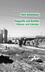 Fotografie und Konflikt: Glossar und Literatur