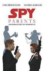 Spy Parents - Geheimagenten in Wuppertal