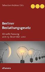 Berliner Bestattungsgesetz: Aktuelle Fassung vom 15. Dezember 2010