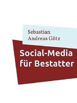 Social-Media für Bestatter: Chancen & Risiken in der Bestattungsbranche