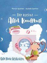 Der kleine Affel Knufftuff: Gute-Nacht-Geschichten