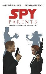 Spy Parents - Geheimagenten in Wuppertal