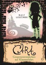 Cara 2: Gespenstermädchen auf Klassenfahrt