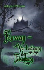 Rowan - Verteidigung der Felsenburg