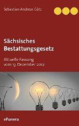 Sächsisches Bestattungsgesetz: Aktuelle Fassung vom 13. Dezember 2012