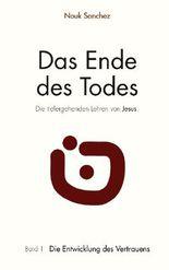 Das Ende des Todes - Die tiefergehenden Lehren von Jesus