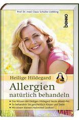 Heilige Hildegard – Allergien natürlich behandeln