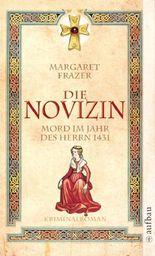 Die Novizin. Mord im Jahr des Herrn 1431