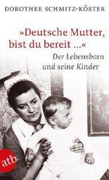 """""""Deutsche Mutter, bist du bereit ..."""""""